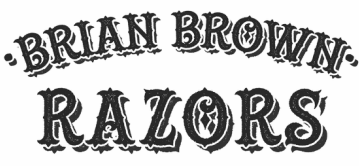 Brian Brown Custom Razors